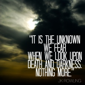 unknown-we-fear-when-we-look-upon-death-darkness